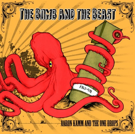 """Buy Aaron Kamm and the One Drops' album """"The Bomb and the Beast"""" on Bandcamp!"""