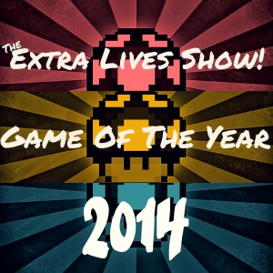 Extra Lives - Game Of The Year 2014 Pt. 1